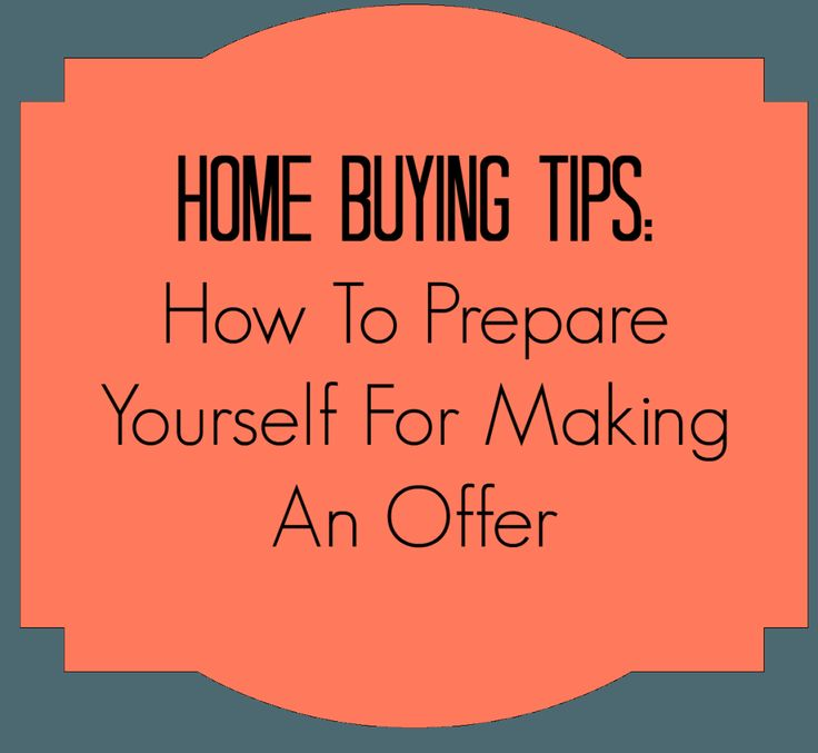 Home Buying Tips: How To Prepare Yourself For Making An Offer :http://www.myownhomeblog.com/buying-home-tips/