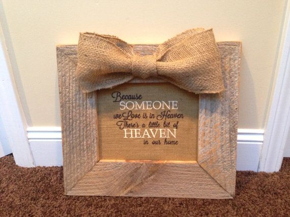 Because Someone We Love Is In Heaven Barnwood Frame On