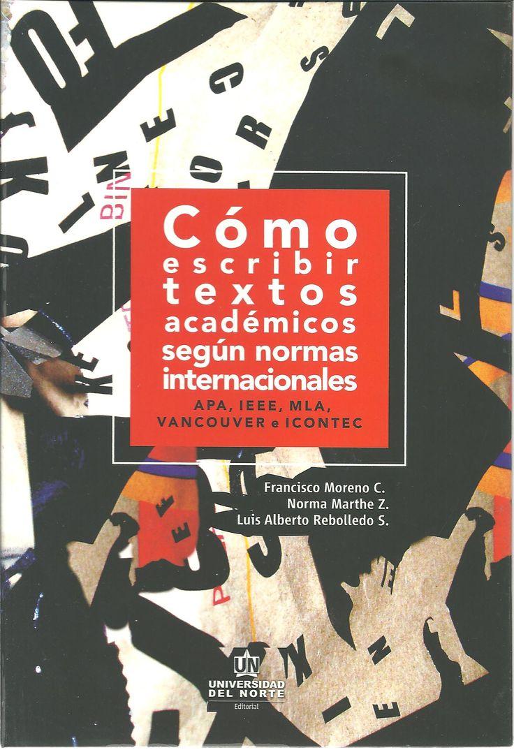 Moreno Castrillón, Francisco. Cómo escribir textos académicos según normas internacionales...1a. ed., 4 Ej