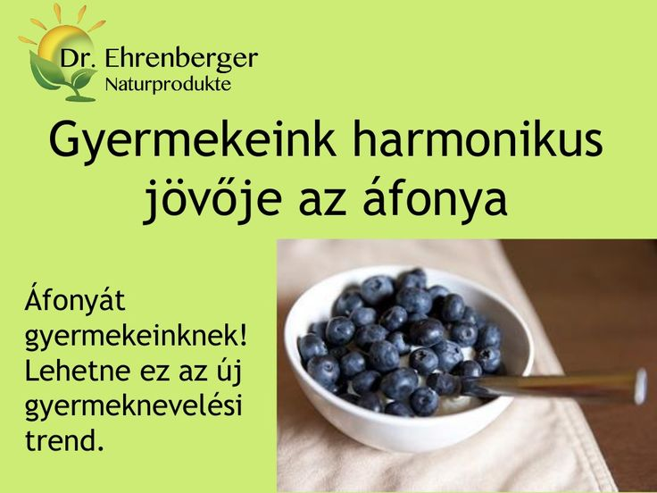 http://www.dr-ehrenberger.hu/gyermekeink-harmonikus-jovoje-az-afonya/  áfonya, antioxidáns, szem, gyulladás csökkentő, sejtregeneráló, vitamin, természetes vitamin, természetes gyógymód, fájdalomcsillapító, Dr-Ehrenberger  Gyermekeink harmonikus jövője az áfonya by edmond51 via slideshare