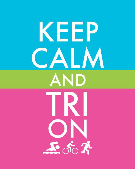 Triathlete motivation poster. Train up a storm for all those triathlons! Keep Calm and Tri On.
