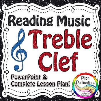 Ready to print lesson plan to go with an AWESOME presentation for Treble Clef!!