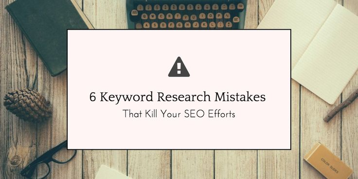 6 common keywords search mistakes