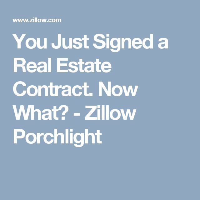 You Just Signed a Real Estate Contract. Now What? - Zillow Porchlight
