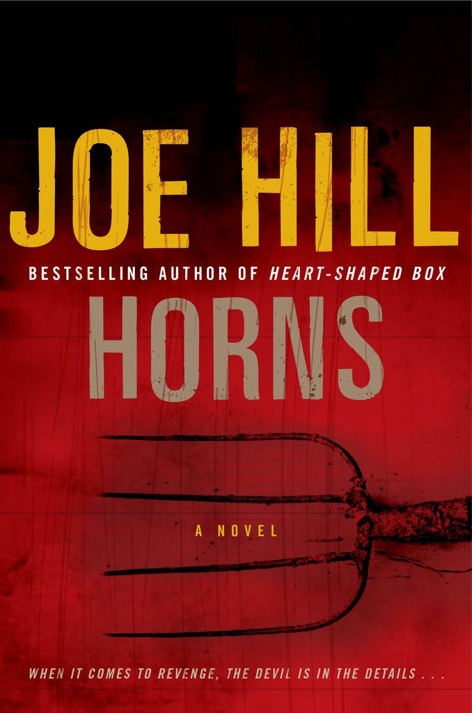 Horns by Joe Hill:   What it's about: In this dark fantasy, a 26-year-old awakens after the rape and murder of his girlfriend to find a pair of horns on his head.    Who's starring: Daniel Radcliffe is playing main character Ig Perrish.