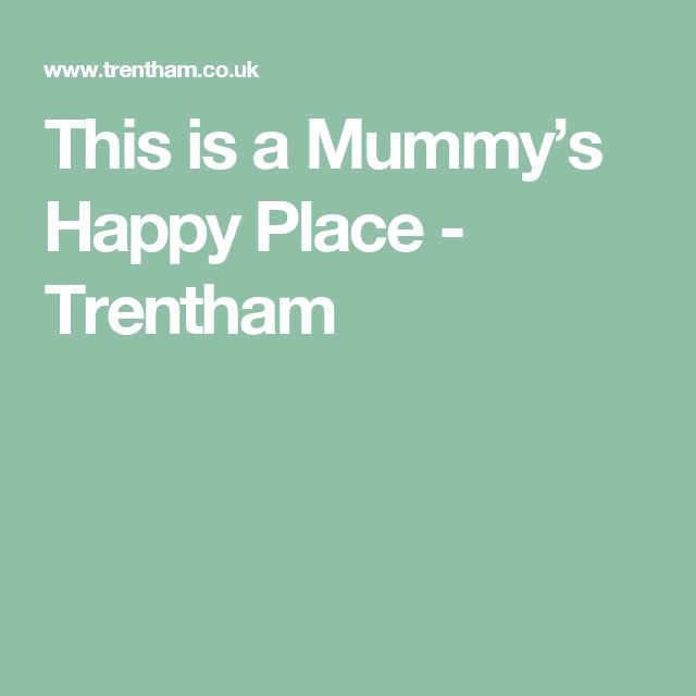 This is a Mummy's Happy Place  - Trentham