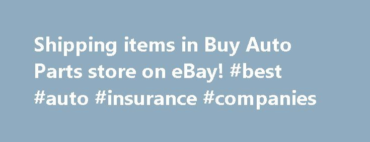 Shipping items in Buy Auto Parts store on eBay! #best #auto #insurance #companies http://auto-car.remmont.com/shipping-items-in-buy-auto-parts-store-on-ebay-best-auto-insurance-companies/  #cheap auto parts free shipping # FREE SHIPPING Free Ground Shipping in the […]