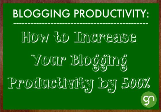 How to Increase Your Blogging Productivity by 500%