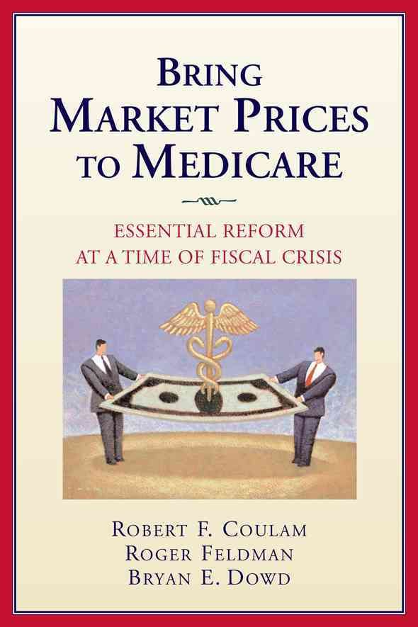 Bring Market Prices to Medicare!