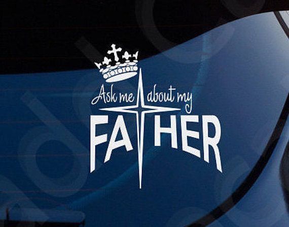 Ask me about my father christian decal car by maddcavedecals