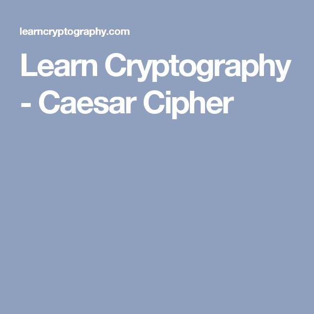 Learn Cryptography -       Caesar Cipher