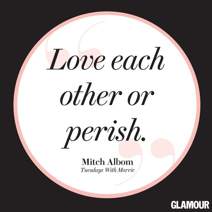 tuesdays with morrie love each other or perish He then quotes auden, his favorite poet, who said, love or perish  each time  mitch had called his brother's home in spain and had heard the message on his .