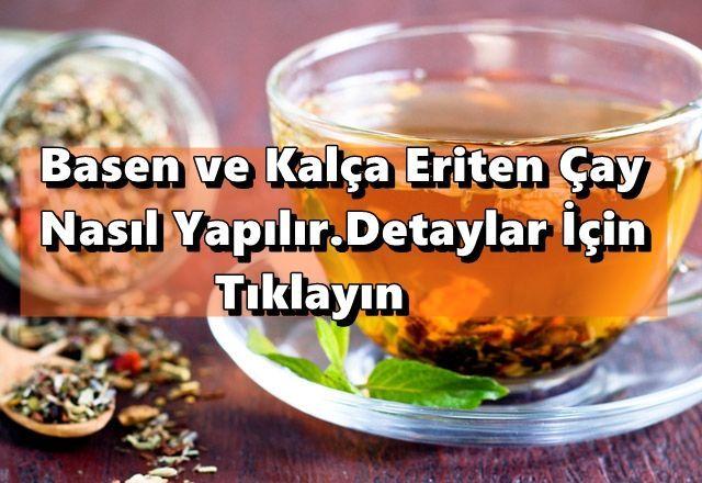 Basen ve Kalça Eriten Çay Tarifi