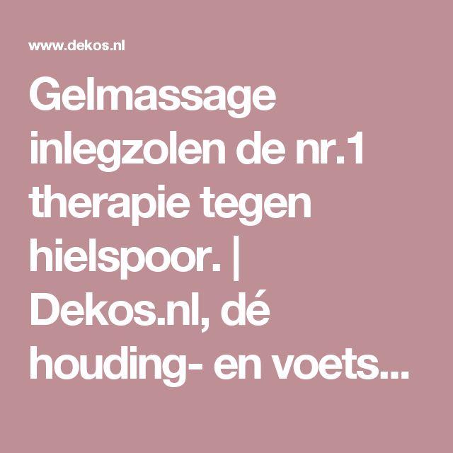 Gelmassage inlegzolen de nr.1 therapie tegen hielspoor. | Dekos.nl, dé houding- en voetspecialist!
