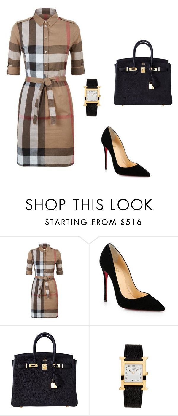 """Untitled #432"" by nadiralorencia on Polyvore featuring Burberry, Christian Louboutin and Hermès"
