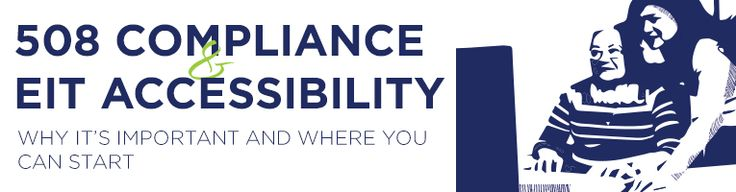 7 Steps to 508 Compliance: Why It's Important and Where You Can Start