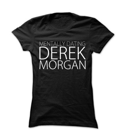 Mentally Dating Derek Morgan – Me. By, Me!