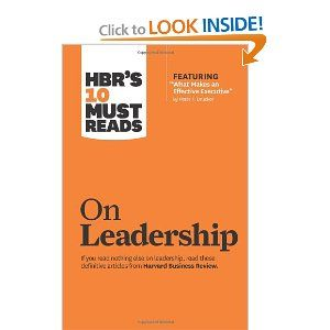"""HBR's 10 Must Reads on Leadership (with featured article """"What Makes an Effective Executive, """" by Peter F. Drucker): Harvard Business Review: 9781422157978: Amazon.com: Books"""