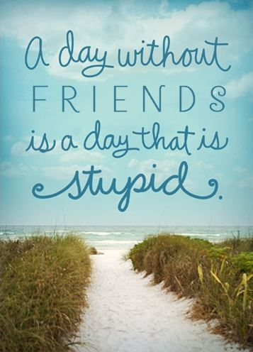 """A day without friends is a day that is stupid."" Send personalized cards from Hallmark.com. We'll address, stamp and mail them for you."