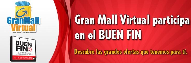 Gran Mall Virtual Participa dentro del Fin de Semana mas barato del año: el Buen Fin. Próximamente anunciarmeos nuestras ofertas y promociones. ¡Mantente al pendiente!