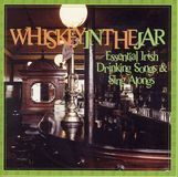 Whiskey in the Jar: Essential Irish Drinking Songs & Sing Alongs [CD]