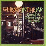 Whiskey in the Jar: Essential Irish Drinking Songs & Sing Alongs [CD]
