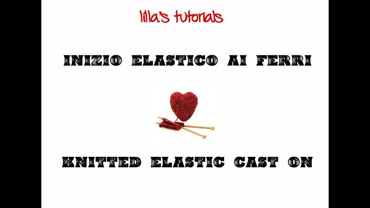 lilla's tutorials: inizio elastico ai ferri / knitted elastic cast on