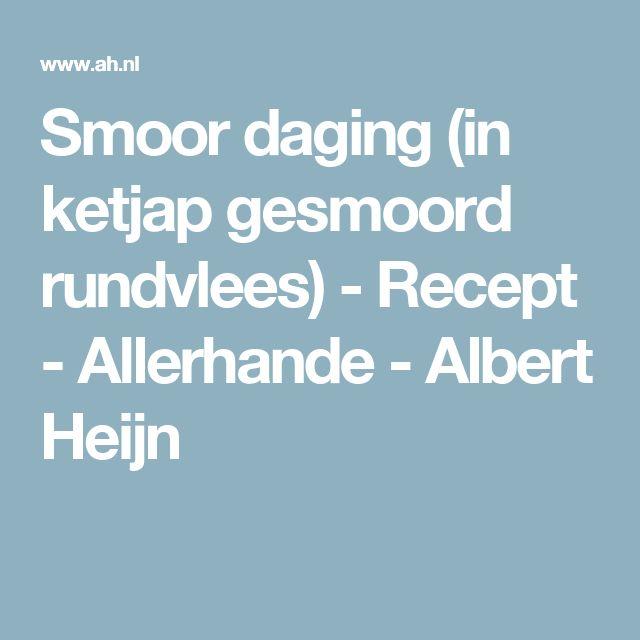 Smoor daging (in ketjap gesmoord rundvlees) - Recept - Allerhande - Albert Heijn