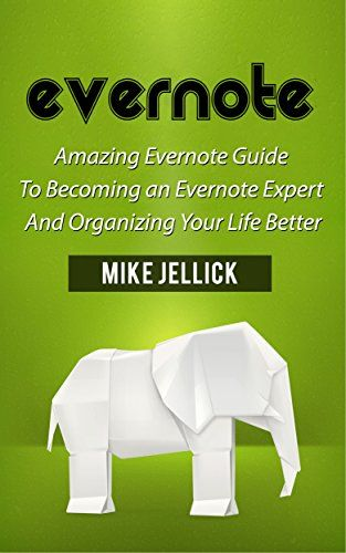 Evernote: Amazing Evernote Guide To Becoming an Evernote…