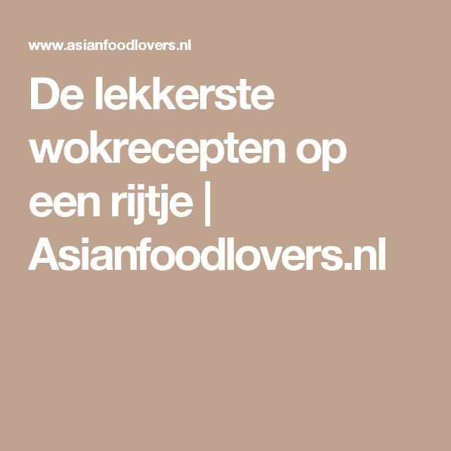 De lekkerste wokrecepten op een rijtje | Asianfoodlovers.nl