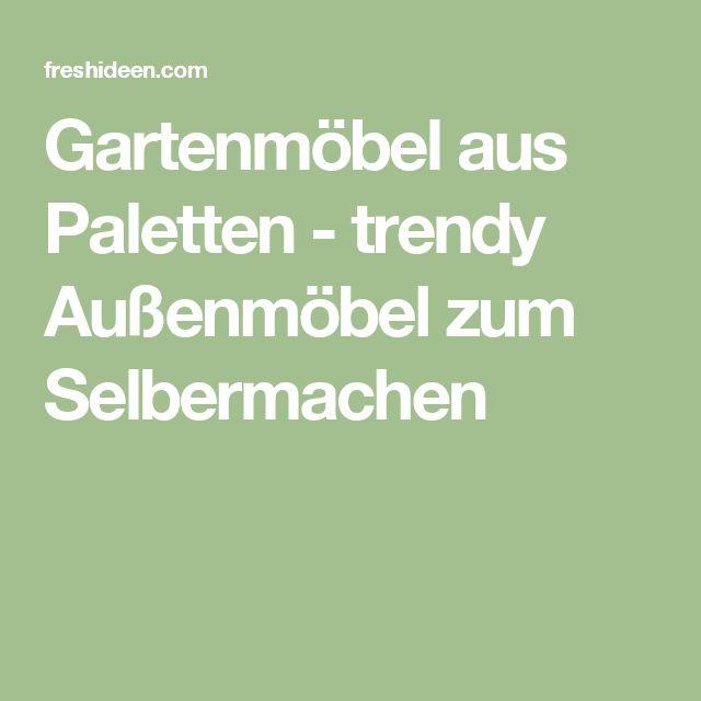 25+ best ideas about Gartenmöbel Aus Paletten on Pinterest ...