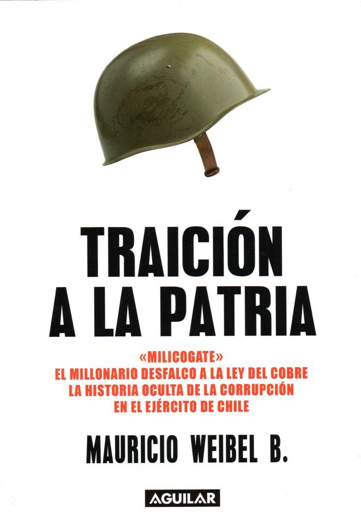 Traición a la patria /  Weibel Barahona, Mauricio.