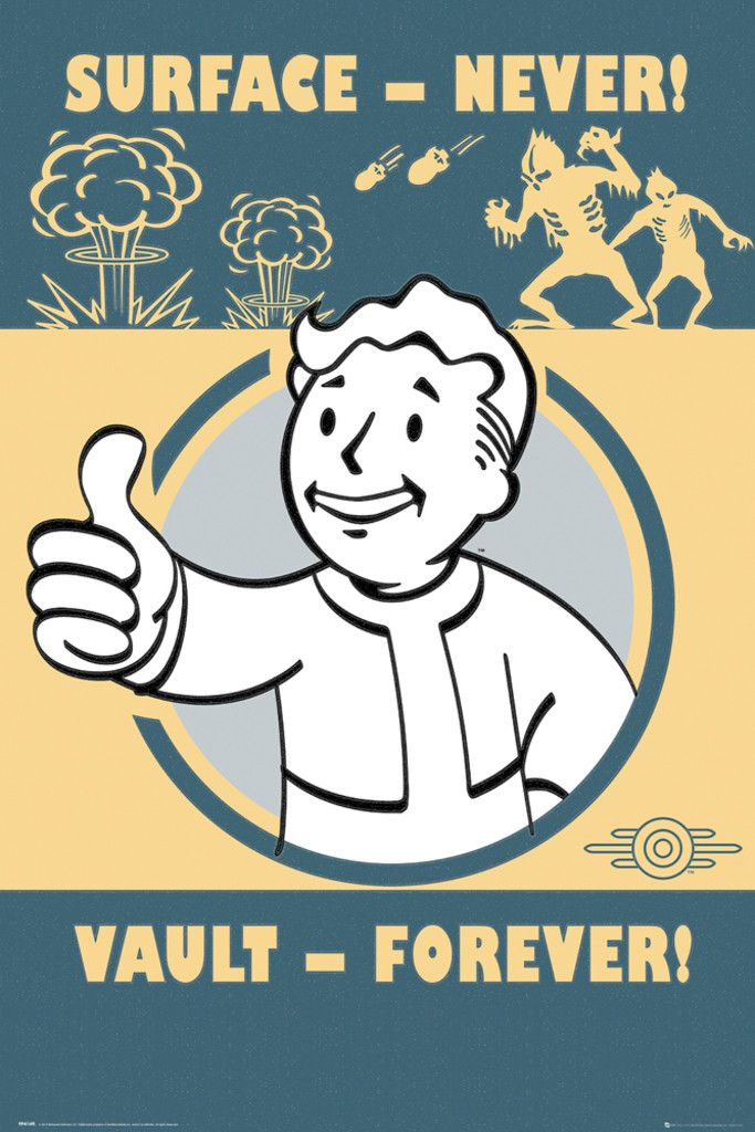Fallout 4 Vault Forever - Official Poster  Just to let you know: I changed the name of my 'The World of Fallout' board, to 'Fallout World' Two reasons. 1. So it's easier to get to when pinning. 2. It sounds cooler. I got the idea from looking at a Nuka World Pin