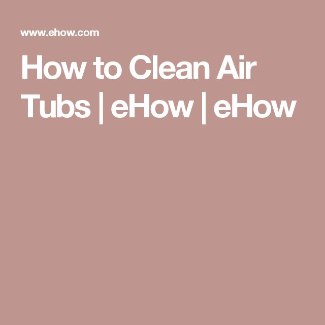 How to Clean Air Tubs | eHow | eHow