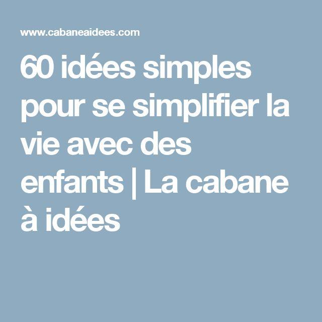 60 idées simples pour se simplifier la vie avec des enfants | La cabane à idées