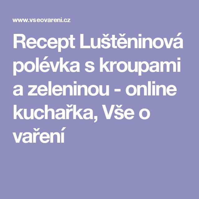 Recept Luštěninová polévka s kroupami a zeleninou - online kuchařka, Vše o vaření