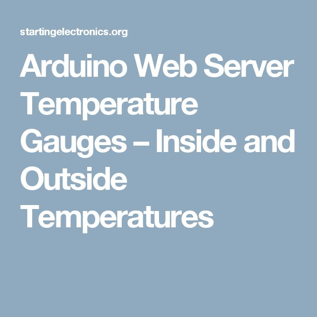 Arduino Web Server Temperature Gauges – Inside and Outside Temperatures