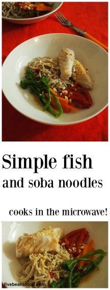This simple fish, vegetable and soba noodle dish is an easy dinner when cooking for yourself and the fish cooks in the microwave