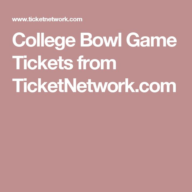 College Bowl Game Tickets from TicketNetwork.com