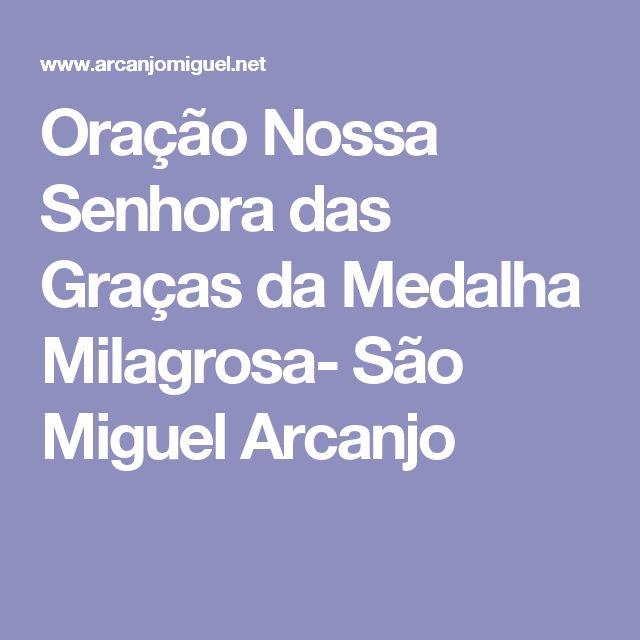 Oração Nossa Senhora das Graças da Medalha Milagrosa-  São Miguel Arcanjo