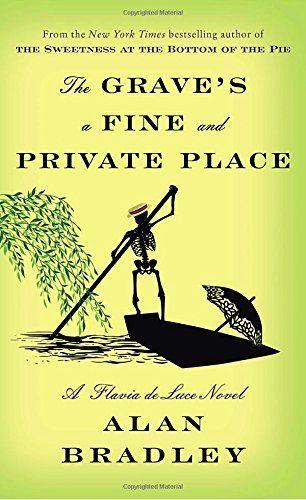 The Grave's a Fine and Private Place: A Flavia de Luce No... https://www.amazon.com/dp/0345539990/ref=cm_sw_r_pi_dp_U_x_RL4AAbKGXR8CE