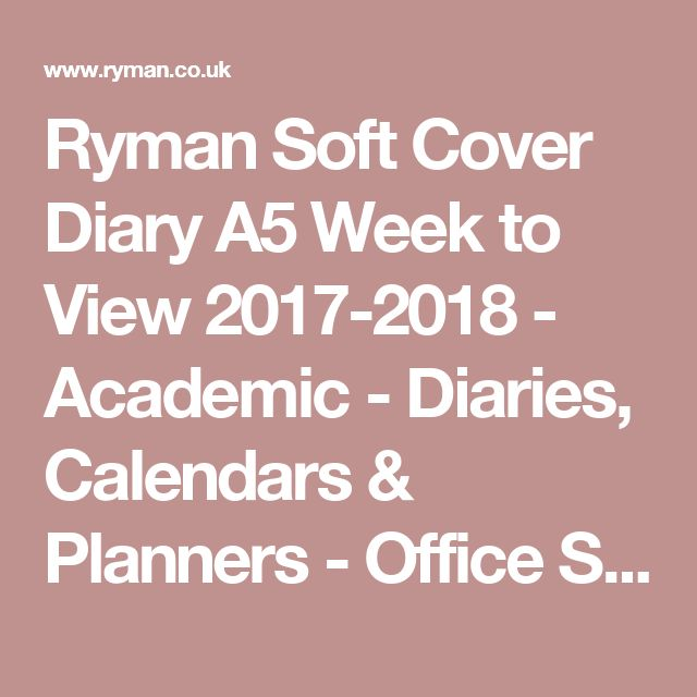 Ryman Soft Cover Diary A5 Week to View 2017-2018 - Academic - Diaries, Calendars & Planners - Office Supplies