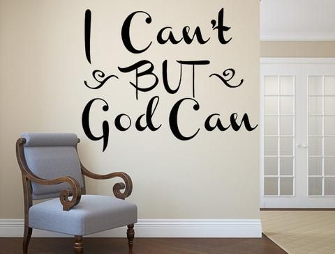 I Can't BUT God Can Vinyl Wall Decal Custom Vinyl Lettering Sayings Quote Wall Decor Kitchen Livingroom Door Vinyl Decal Custom Order Decals - Inspirational Wall Signs