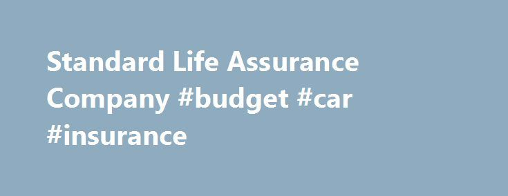 Standard Life Assurance Company #budget #car #insurance http://insurances.remmont.com/standard-life-assurance-company-budget-car-insurance/  #standard life insurance # Toll Free. 1-888 841-6633 Phone. 514-499-8855 * Info courtesy of AM Best's Key Ratings Guide 2013. Standard Life Assurance Company of Canada is a subsidiary of Standard Life plc which has approximately six million customers in the UK, Germany, Spain, Austria, Ireland, India, China and the U.S. Standard Life Canada hasRead…