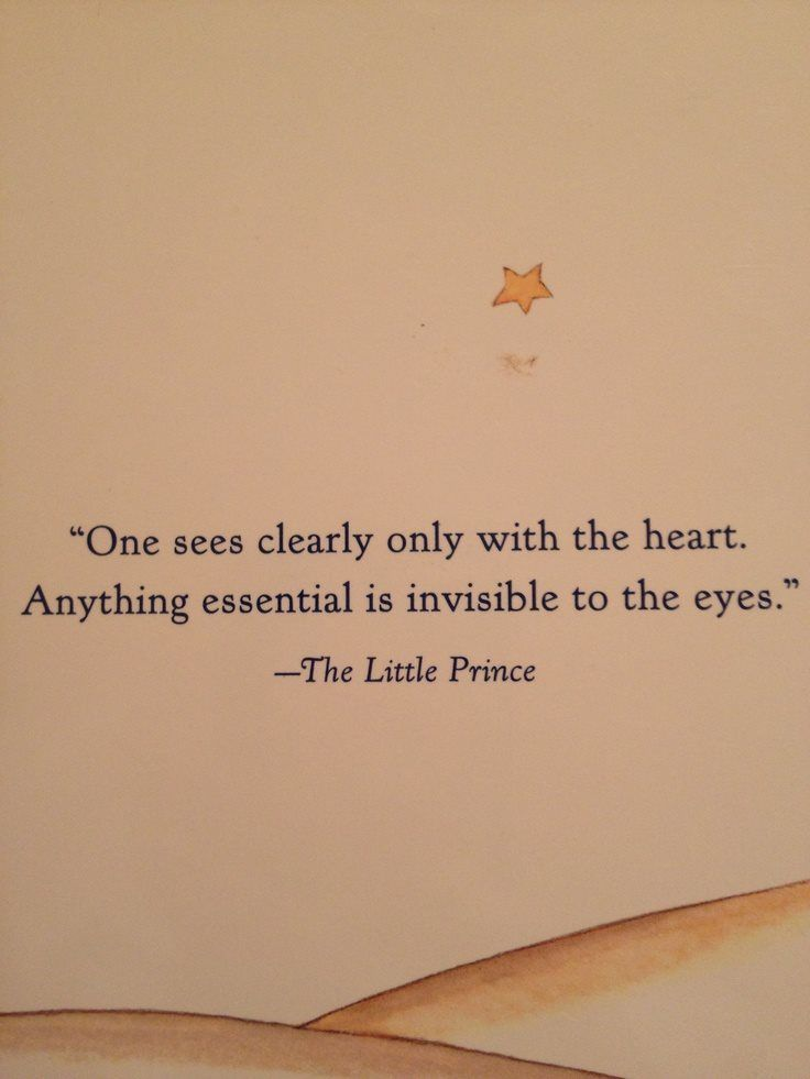"""That Which Is Essential Is Invisible To The Eyes: """"One Sees Clearly Only With The Heart. Anything Essential"""