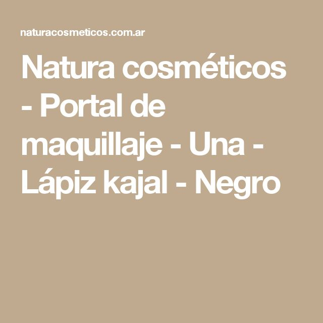 Natura cosméticos - Portal de maquillaje - Una - Lápiz kajal - Negro