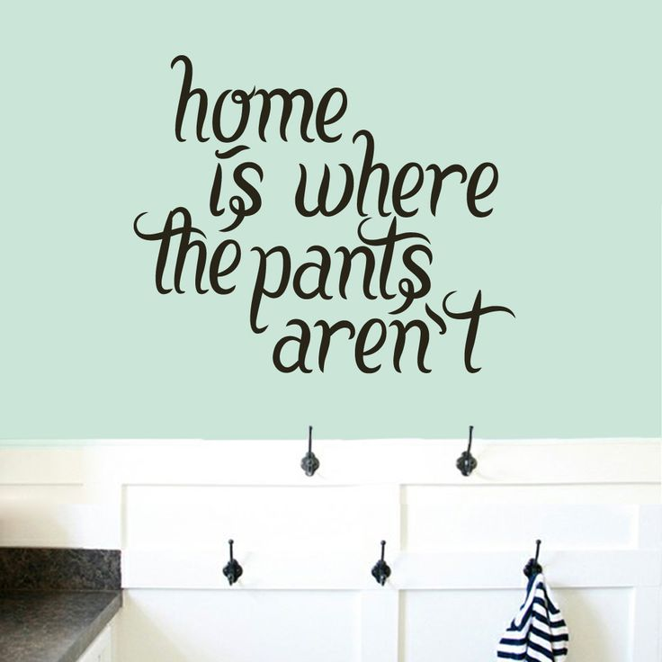 home is where the pants arenu0027t wall decals wall stickers laundry room