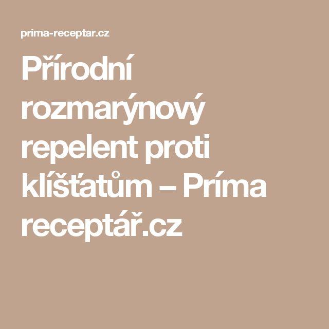 Přírodní rozmarýnový repelent proti klíšťatům – Príma receptář.cz