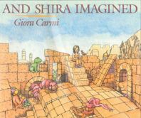 And Shira Imagined  Written by Giora Carmi  Illustrated by Giori Carmi    SYNOPSIS: The history of the ancient land comes to life when a young girl and her family tour Israel.Girls, Ancient Land, Imagine, Families Tours, Carmi Synopsis, Carmi Illustration, Giora Carmi, Giori Carmi, Children Book