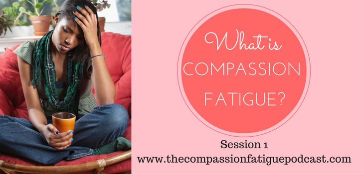 The difference between compassion fatigue and burnout Symptoms of compassion fatigue Who is affected by compassion fatigue? What to expect in future episodes Who is this podcast for?